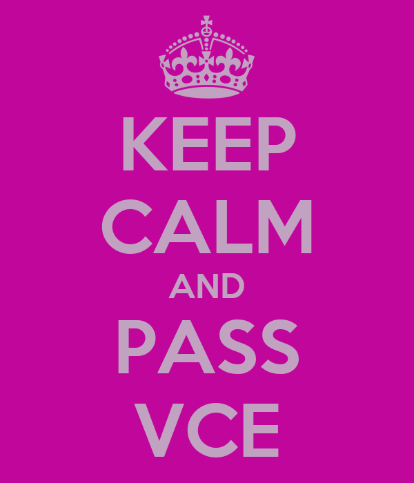 KEEP CALM AND PASS VCE