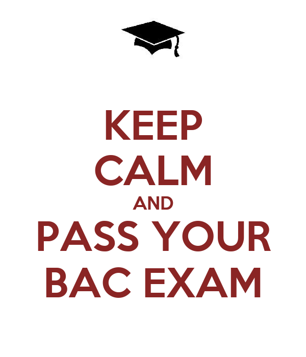 KEEP CALM AND PASS YOUR BAC EXAM