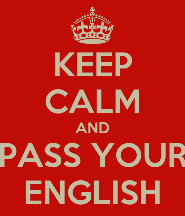 KEEP CALM AND PASS YOUR ENGLISH