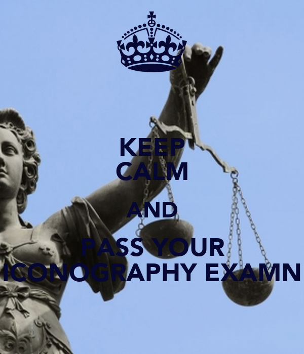 KEEP CALM AND PASS YOUR ICONOGRAPHY EXAMN