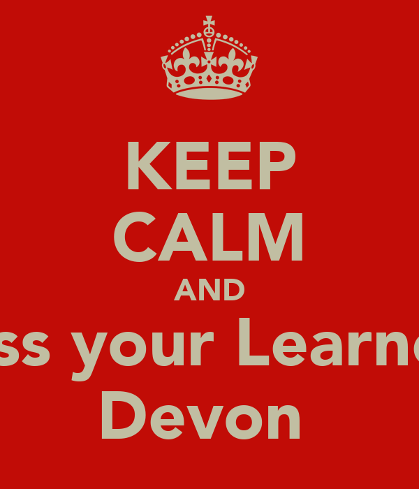 KEEP CALM AND Pass your Learners Devon