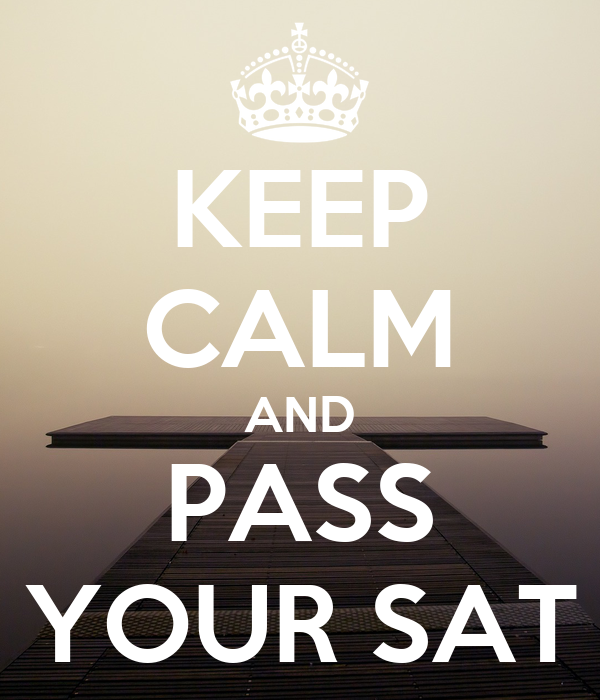 KEEP CALM AND PASS YOUR SAT