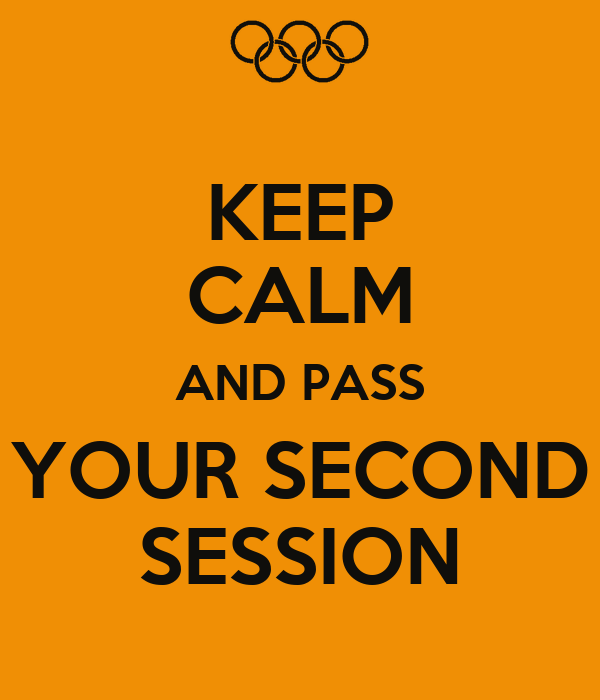 KEEP CALM AND PASS YOUR SECOND SESSION