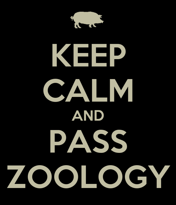 KEEP CALM AND PASS ZOOLOGY