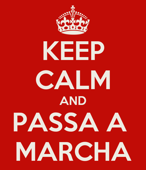 KEEP CALM AND PASSA A  MARCHA