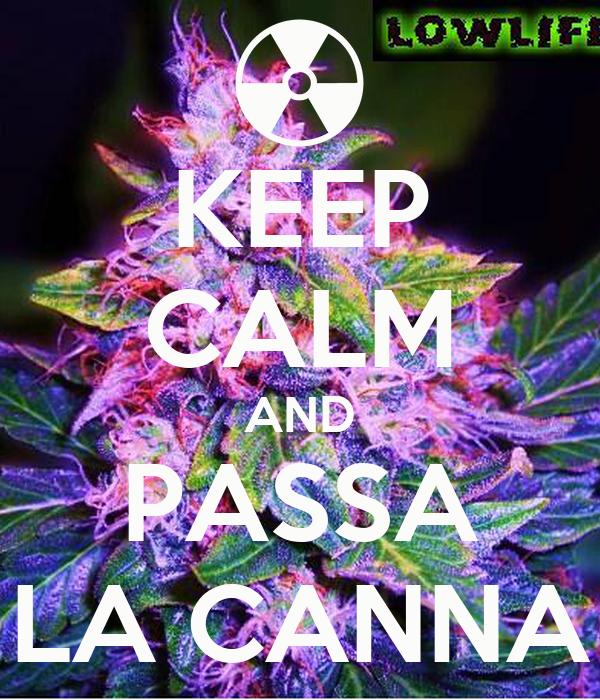 KEEP CALM AND PASSA LA CANNA