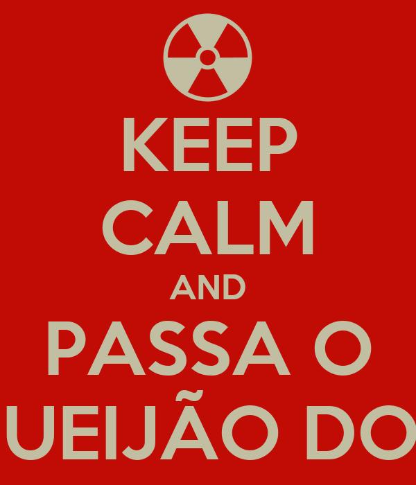 KEEP CALM AND PASSA O REQUEIJÃO DO TIM