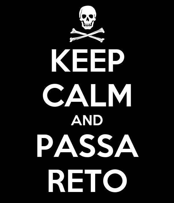 KEEP CALM AND PASSA RETO
