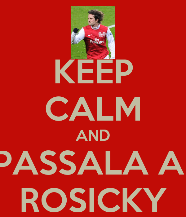 KEEP CALM AND PASSALA A  ROSICKY