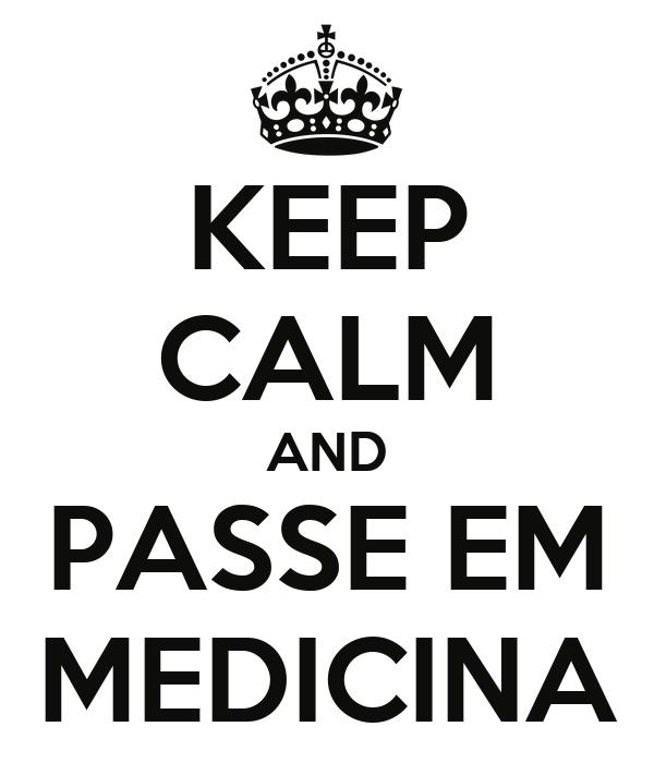 KEEP CALM AND PASSE EM MEDICINA