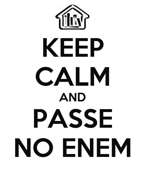 KEEP CALM AND PASSE NO ENEM