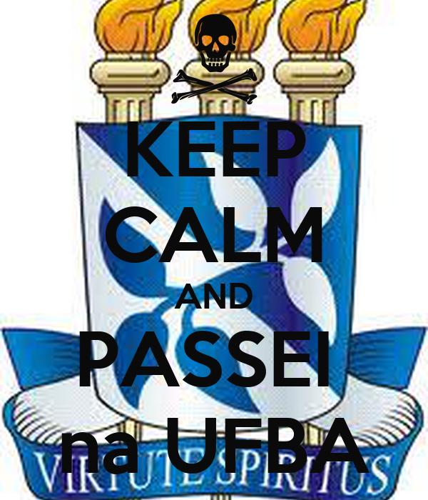 KEEP CALM AND PASSEI  na UFBA