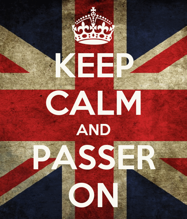 KEEP CALM AND PASSER ON