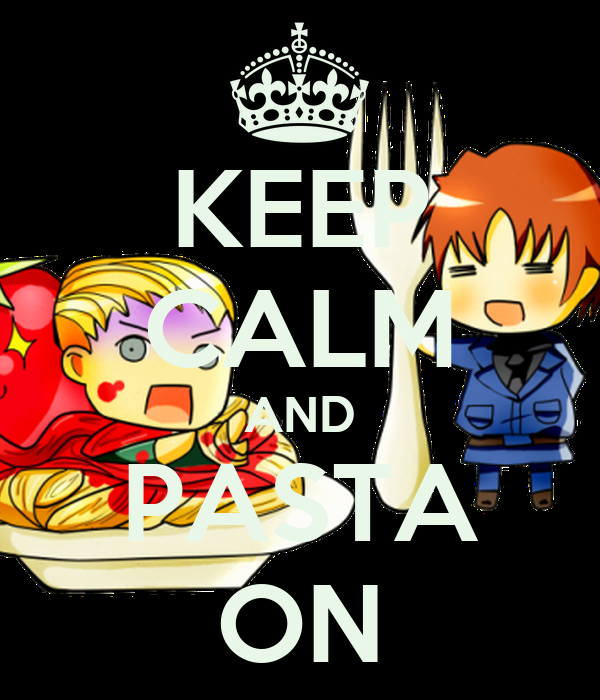 KEEP CALM AND PASTA ON