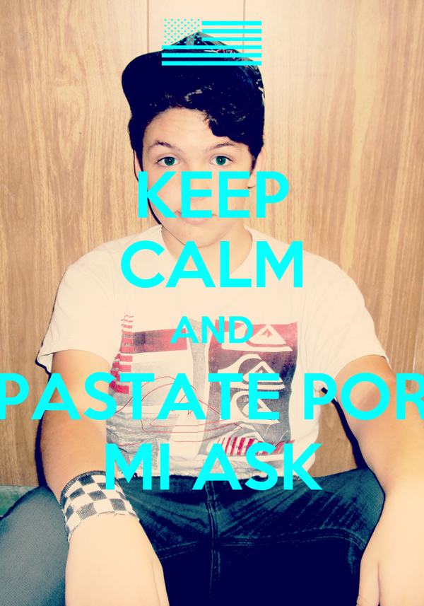 KEEP CALM AND PASTATE POR MI ASK