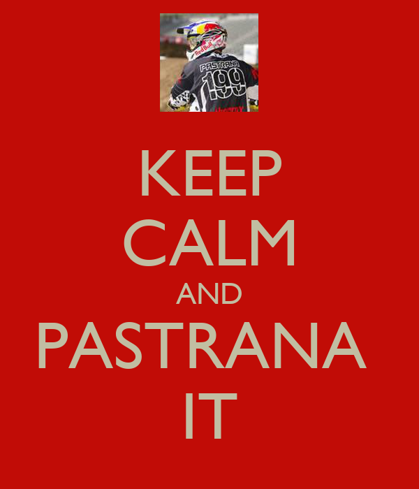 KEEP CALM AND PASTRANA  IT