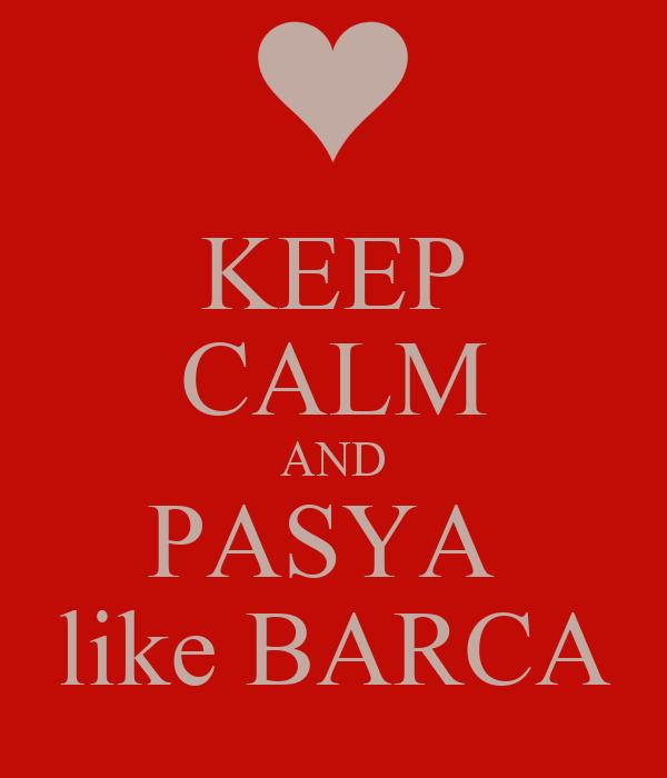 KEEP CALM AND PASYA  like BARCA