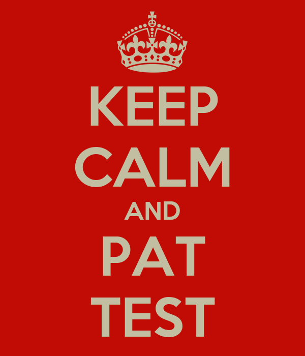 KEEP CALM AND PAT TEST
