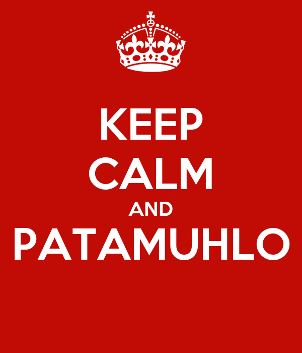 KEEP CALM AND PATAMUHLO