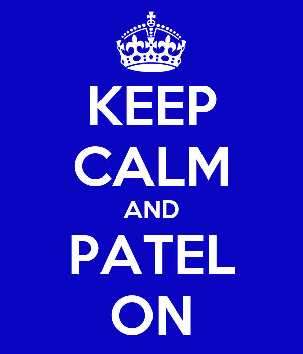 KEEP CALM AND PATEL ON