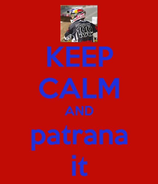 KEEP CALM AND patrana it