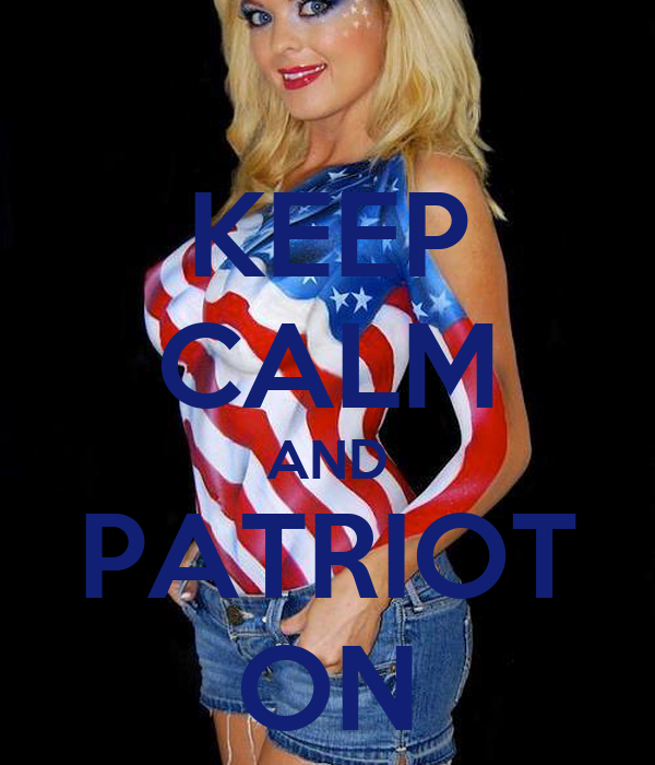 KEEP CALM AND PATRIOT ON
