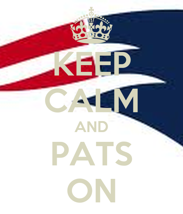 KEEP CALM AND PATS ON
