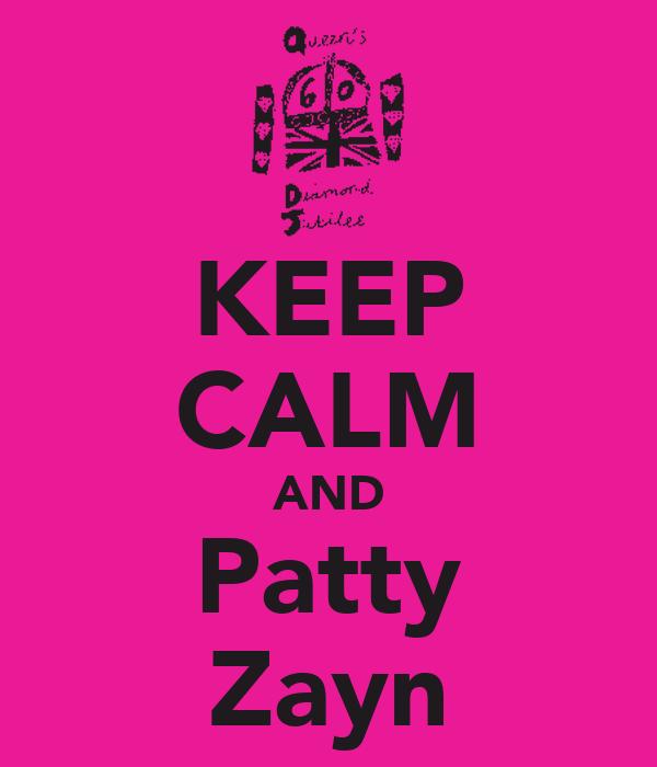 KEEP CALM AND Patty Zayn