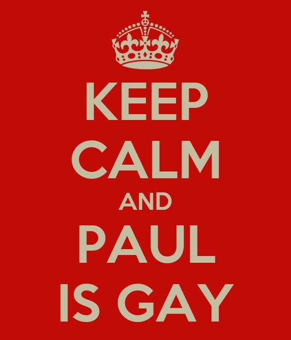 keep-calm-and-paul-is-gay.jpg