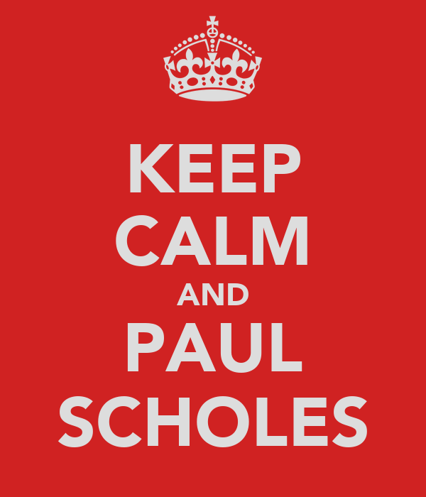 KEEP CALM AND PAUL SCHOLES