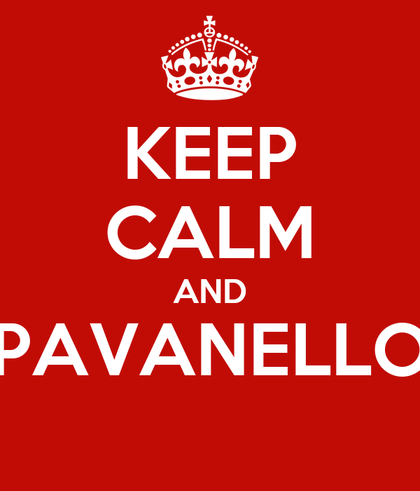 KEEP CALM AND PAVANELLO