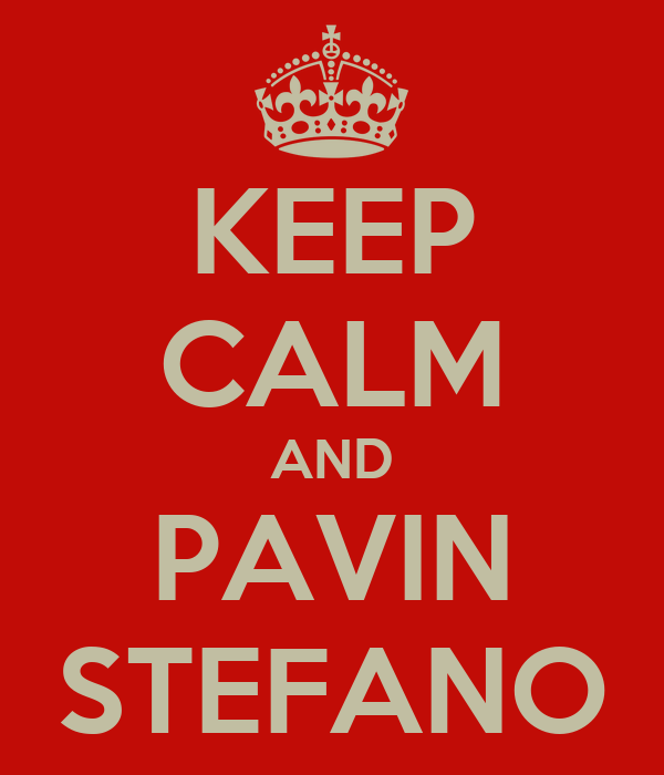 KEEP CALM AND PAVIN STEFANO