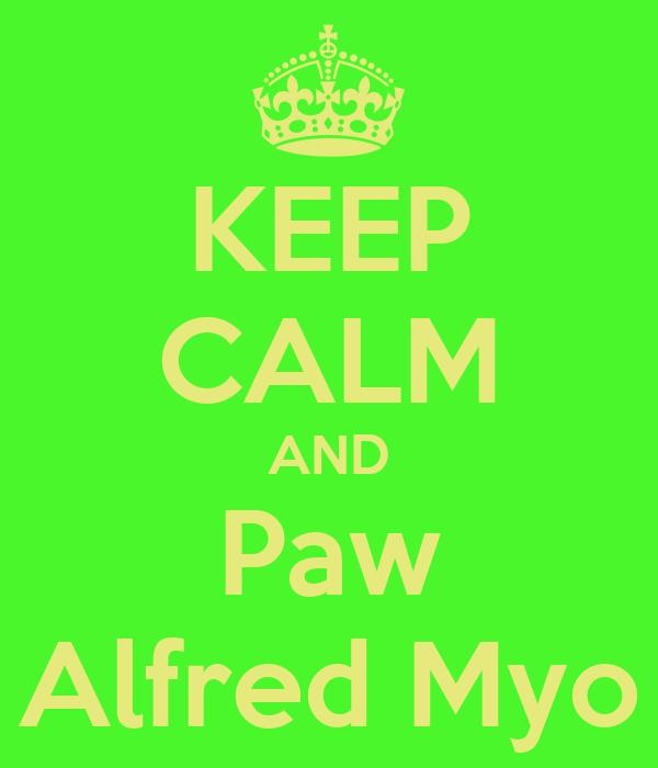 KEEP CALM AND Paw Alfred Myo