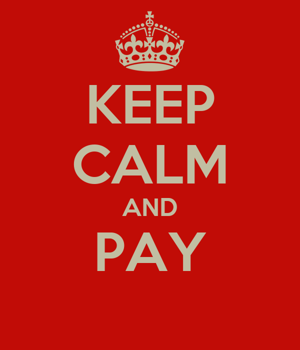 KEEP CALM AND PAY