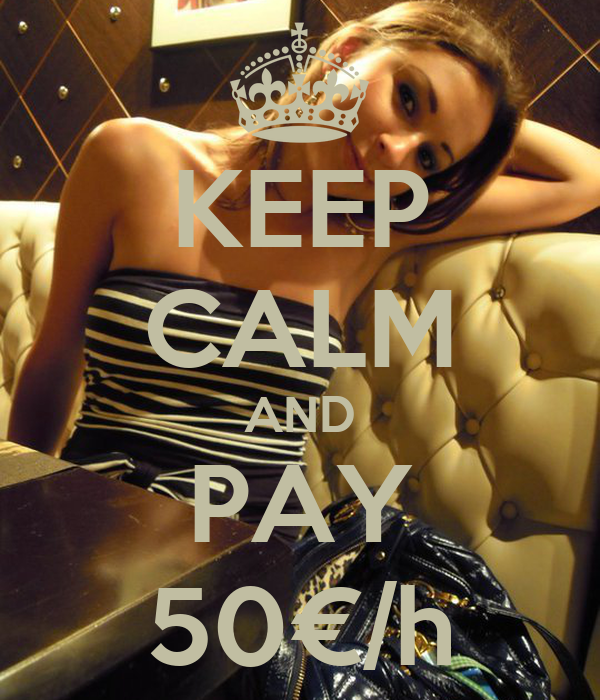 KEEP CALM AND PAY 50€/h