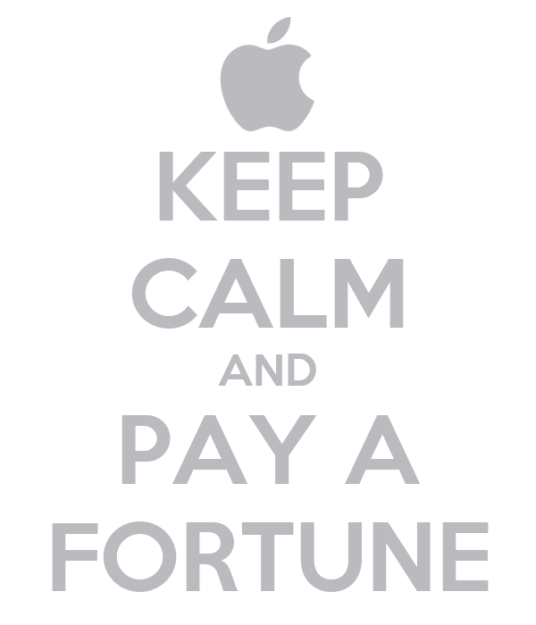 KEEP CALM AND PAY A FORTUNE