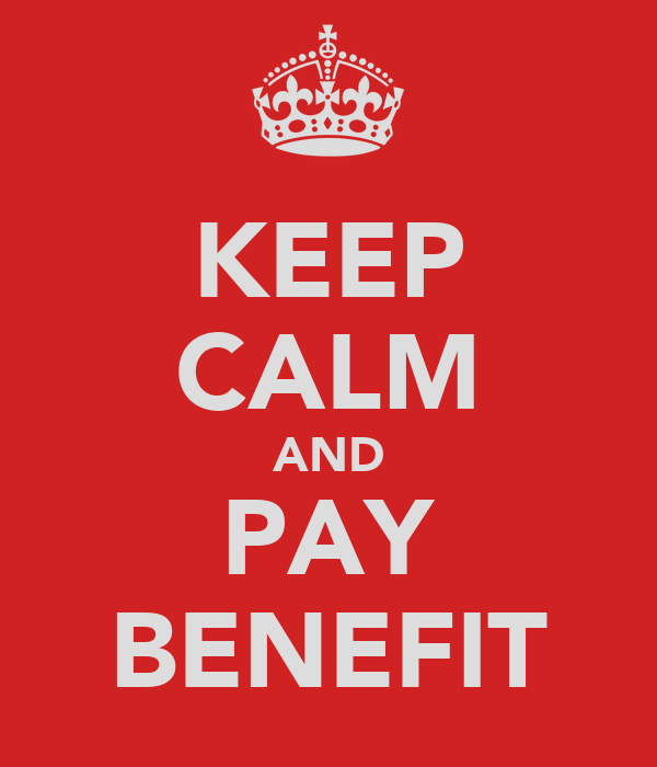 KEEP CALM AND PAY BENEFIT