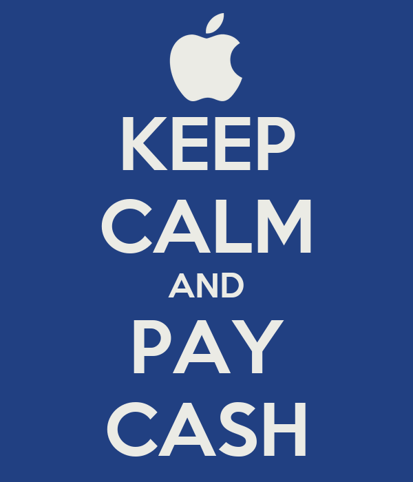 KEEP CALM AND PAY CASH