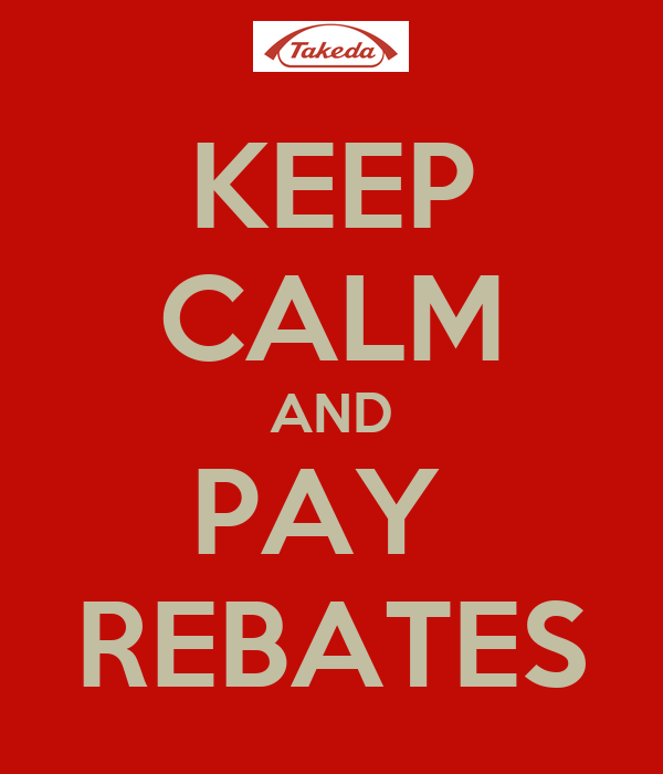 KEEP CALM AND PAY  REBATES