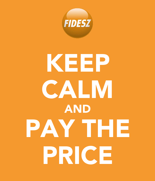 KEEP CALM AND PAY THE PRICE
