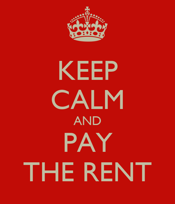 KEEP CALM AND PAY THE RENT