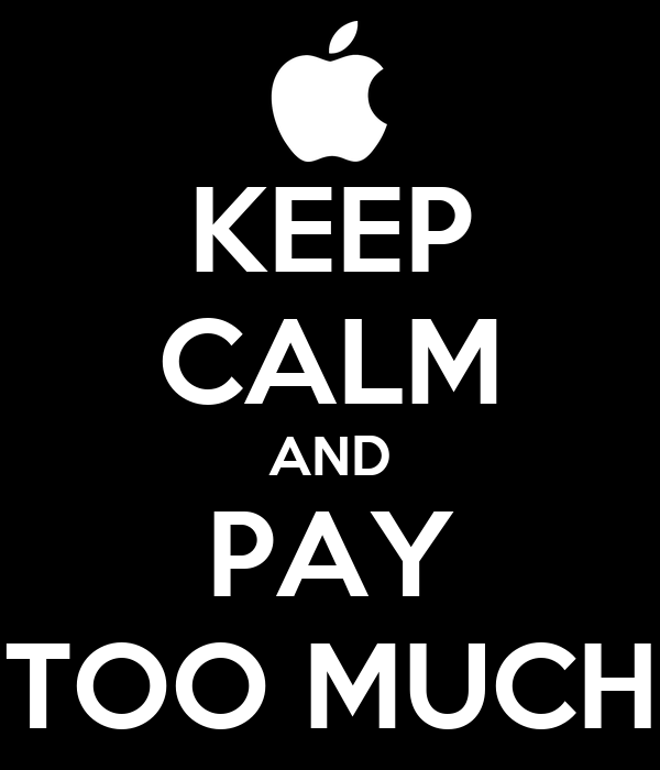 KEEP CALM AND PAY TOO MUCH