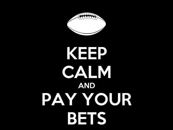 KEEP CALM AND PAY YOUR BETS