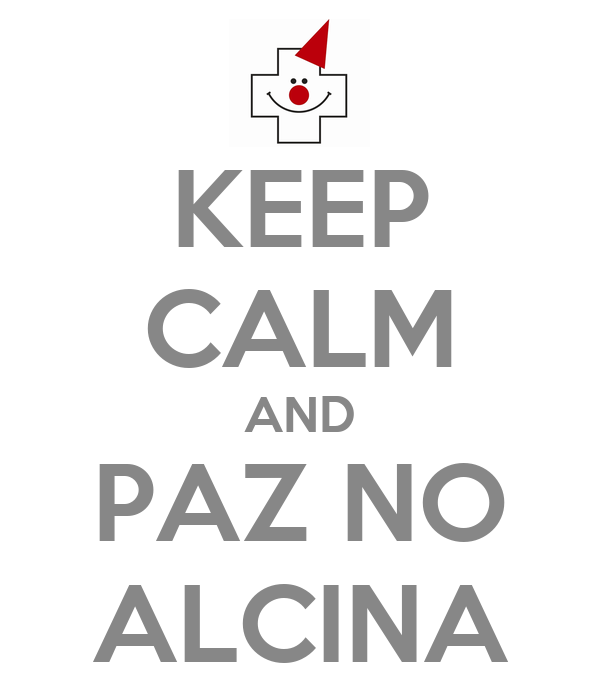 KEEP CALM AND PAZ NO ALCINA