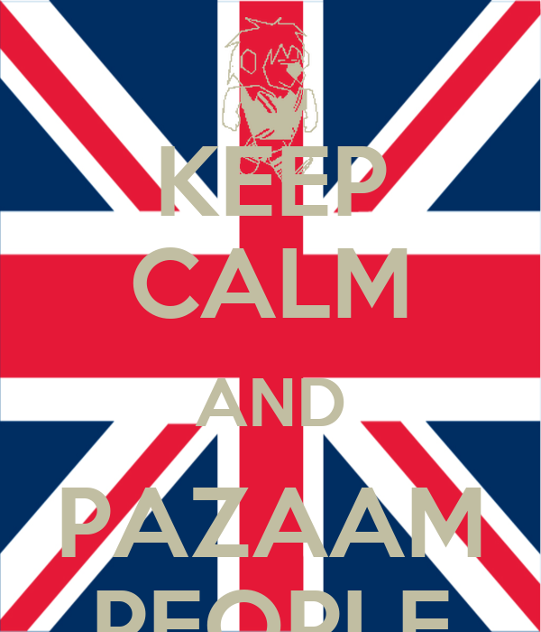 KEEP CALM AND PAZAAM PEOPLE