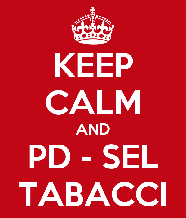 KEEP CALM AND PD - SEL TABACCI