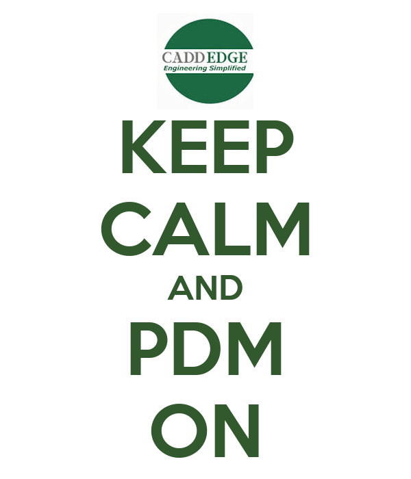 KEEP CALM AND PDM ON