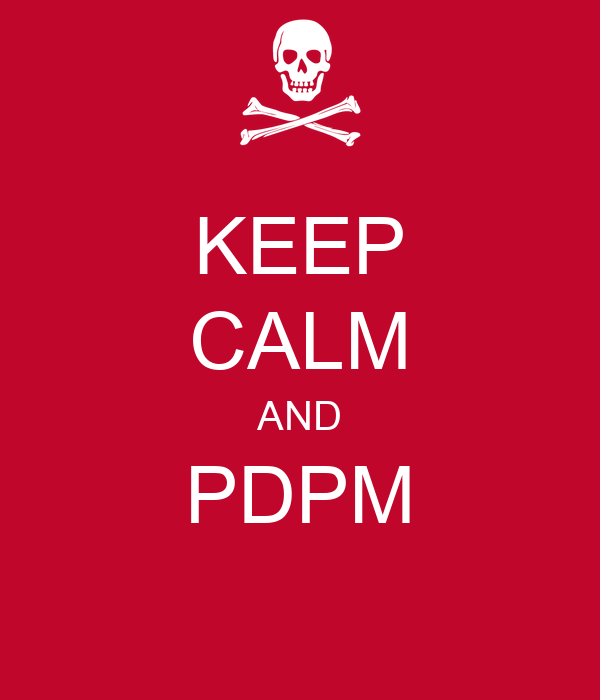 KEEP CALM AND PDPM