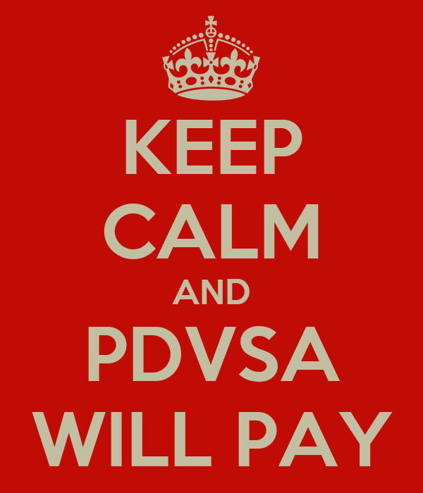 KEEP CALM AND PDVSA WILL PAY