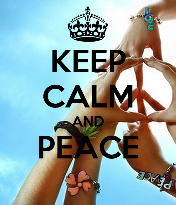 KEEP CALM AND PEACE